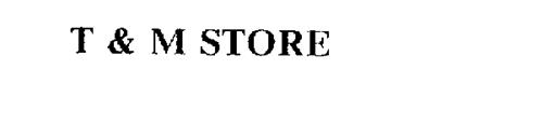 T & M STORE