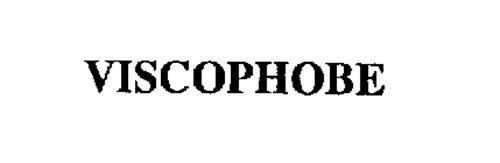 VISCOPHOBE