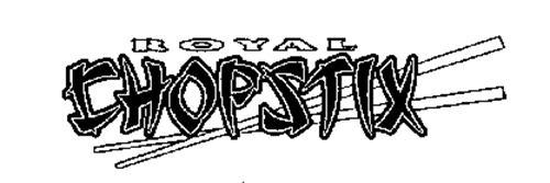 ROYAL CHOPSTIX