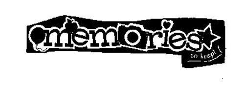 MEMORIES TO KEEP!