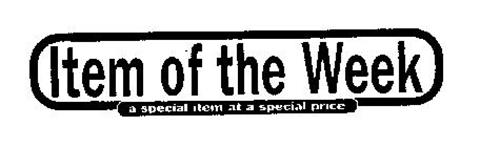 ITEM OF THE WEEK A SPECIAL ITEM AT A SPECIAL PRICE