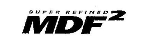 SUPER REFINED MDF2