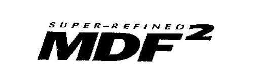 SUPER-REFINED MDF2