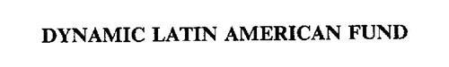 DYNAMIC LATIN AMERICAN FUND