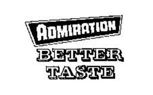 ADMIRATION BETTER TASTE