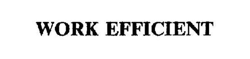 WORK EFFICIENT