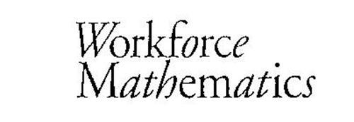 WORKFORCE MATHEMATICS
