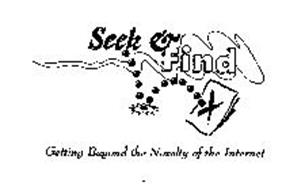 SEEK & FIND GETTING BEYOND THE NOVELTY OF THE INTERNET