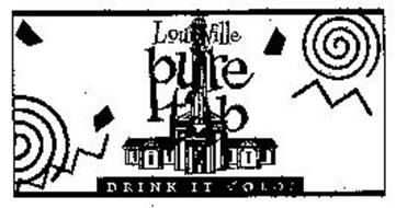 LOUISVILLE PURE TAP DRINK IT COLD!