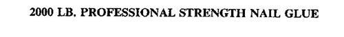 2000 LB. PROFESSIONAL STRENGTH NAIL GLUE