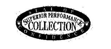 SUPERIOR PERFORMANCE COLLECTION SEAL OF CONFIDENCE