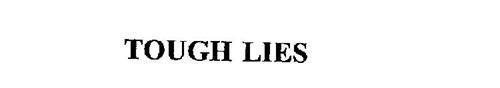 TOUGH LIES