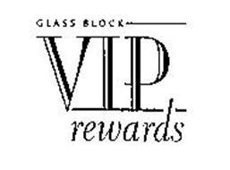 GLASS BLOCK VIP REWARDS