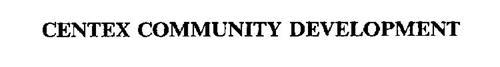 CENTEX COMMUNITY DEVELOPMENT