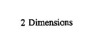 2 DIMENSIONS