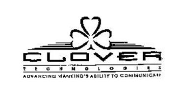 CLOVER TECHNOLOGIES ADVANCING MANKIND'S ABILITY TO COMMUNICATE