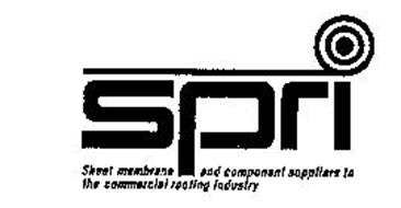 SPRI SHEET MEMBRANE AND COMPONENT SUPPLIERS TO THE COMMERCIAL ROOFING INDUSTRY