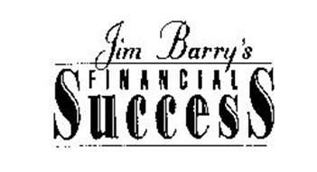 JIM BARRY'S FINANCIAL SUCCESS
