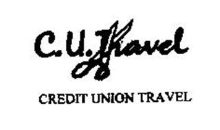 C.U. TRAVEL CREDIT UNION TRAVEL