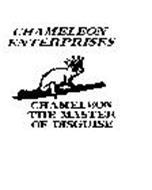 CHAMELEON ENTERPRISES CHAMELEON THE MASTER OF DISGUISE