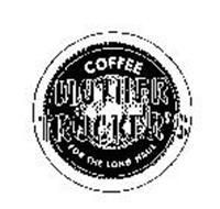 COFFEE MOTHER TRUCKER'S FOR THE LONG HAUL