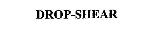 DROP-SHEAR