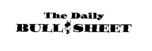 THE DAILY BULLSHEET