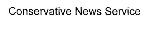 CONSERVATIVE NEWS SERVICE