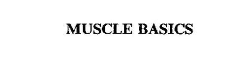 MUSCLE BASICS