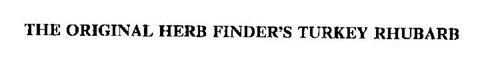 THE ORIGINAL HERB FINDER'S TURKEY RHUBARB