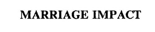MARRIAGE IMPACT