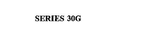 SERIES 30G