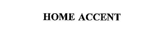 HOME ACCENT