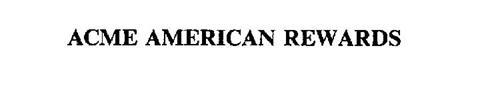 ACME AMERICAN REWARDS
