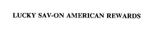 LUCKY SAV-ON AMERICAN REWARDS