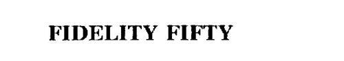 FIDELITY FIFTY