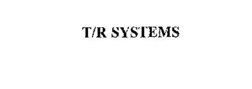 T/R SYSTEMS