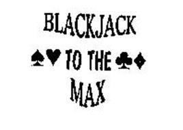 BLACKJACK TO THE MAX