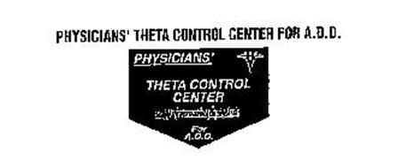 PHYSICIANS' THETA CONTROL CENTER FOR A.D.D.