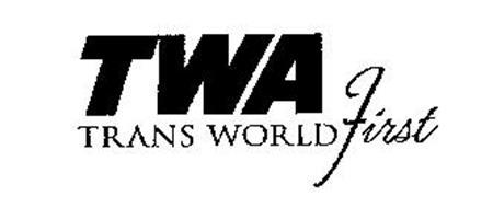 TWA TRANS WORLD FIRST