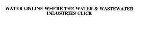 WATER ONLINE WHERE THE WATER & WASTEWATER INDUSTRIES CLICK