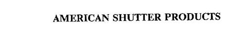AMERICAN SHUTTER PRODUCTS