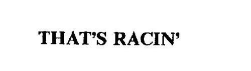 THAT'S RACIN'
