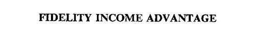 FIDELITY INCOME ADVANTAGE