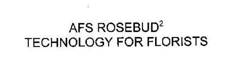 AFS ROSEBUD2 TECHNOLOGY FOR FLORISTS