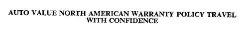 AUTO VALUE NORTH AMERICAN WARRANTY POLICY TRAVEL WITH CONFIDENCE