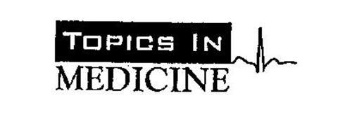 TOPICS IN MEDICINE