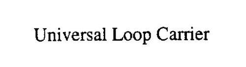 UNIVERSAL LOOP CARRIER