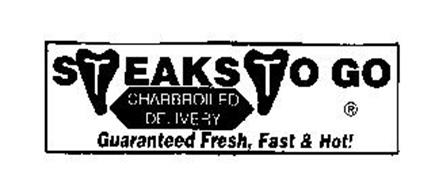 STEAKS TO GO CHARBROILED DELIVERY GUARANTEED FRESH, FAST & HOT!