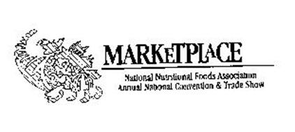 MARKETPLACE NATIONAL NUTRITIONAL FOODS ASSOCIATION ANNUAL NATIONAL CONVENTION & TRADE SHOW